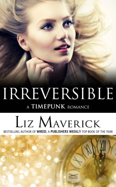 Irreversible by Liz Maverick